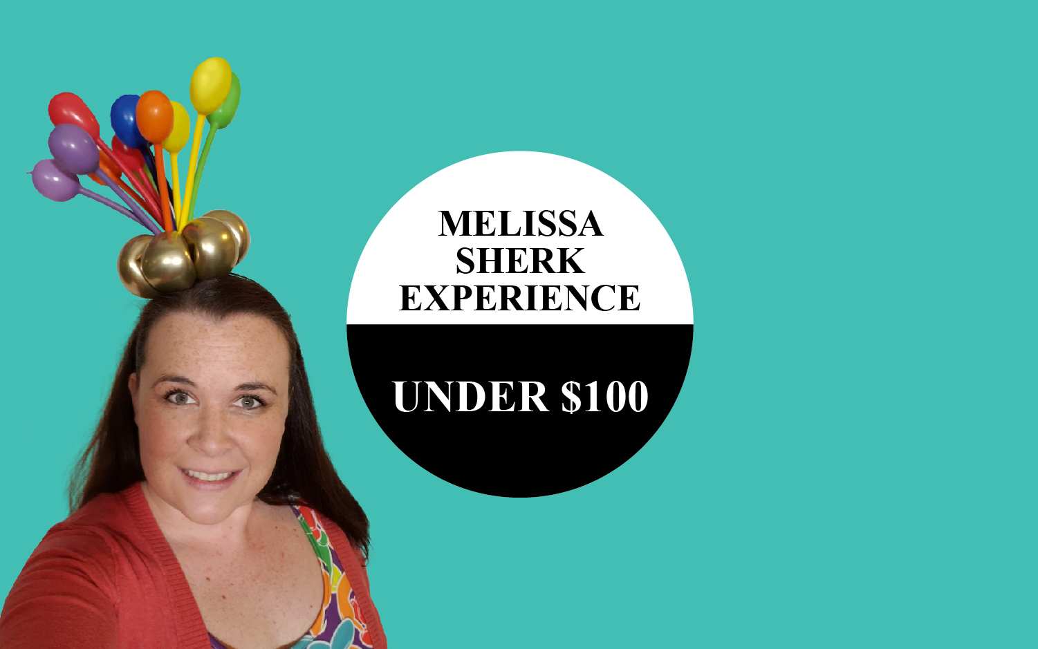 The Melissa Sherk Experience including Organic Balloons